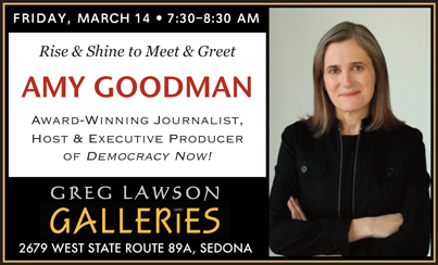 Journalist Amy Goodman at Greg Lawson Galleries Friday March 14 at 7:30 am